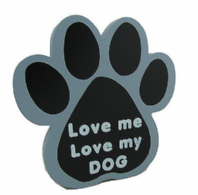 LOVE ME LOVE MY DOG PAW SHAPED WOODEN HANGING OR FREE STANDING SIGN